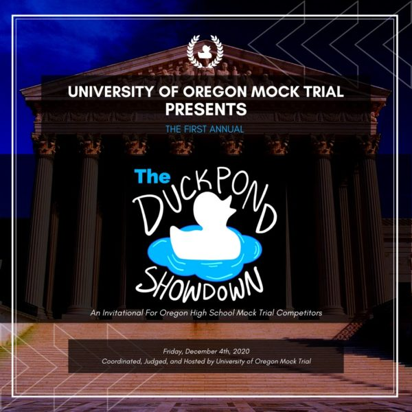 Register for the Duck Pond Showdown high school mock trial invitational hosted by University of Oregon!