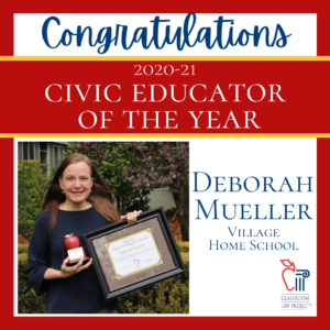 Congratulations 2020-21 Civic Educator of the Year Deborah Mueller from Village Home School