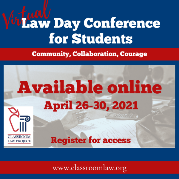 Register for the all-virtual 2021 Law Day Conference for Students