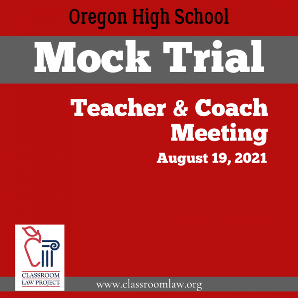 Mock Trial Teacher and Coaches meeting August 19, 2021