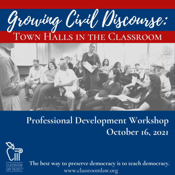 Workshop: Growing Civil Discourse: Town Halls in the Classroom